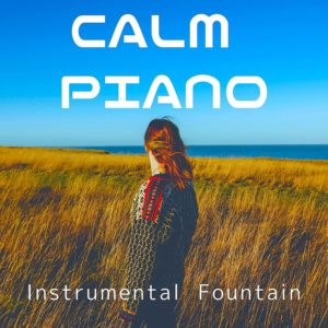 Calm Piano Instrumental Fountain